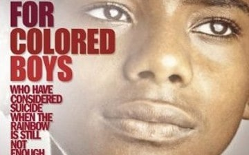 Required Reading: For Colored Boys Who Have Considered Suicide When the Rainbow is Not Enough