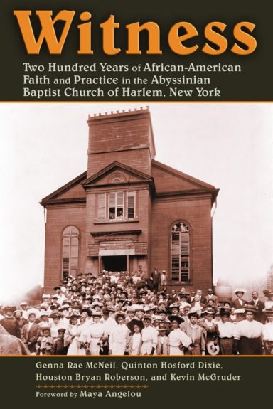 <em>Witness: Two Hundred Years of African-American Faith and Practice at the Abyssinian Baptist Church of Harlem, New York</em> by Genna Rae(Eerdemans, $25)