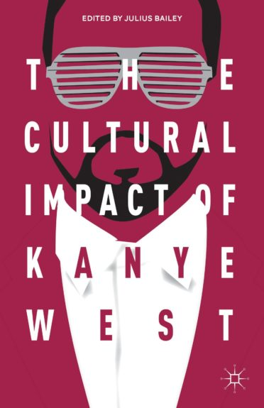 <strong><em>The Cultural Impact of Kanye West </em></strong>(Palgrave Macmillan, $95)<strong>,</strong> edited by Julius Bailey