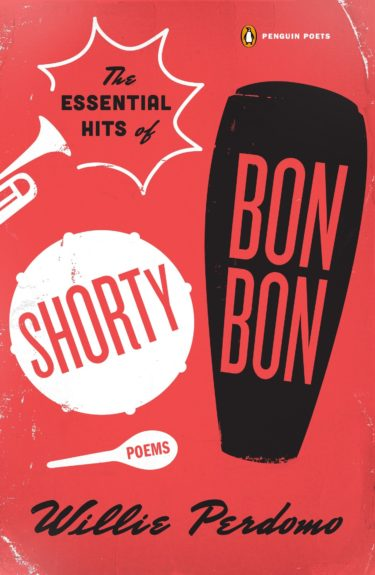 <strong><em>The Essential Hits of Shorty Bon Bon</em></strong> (Penguin, $18) by Willie Perdomo