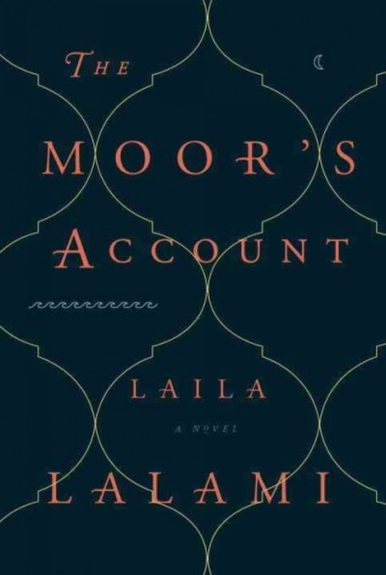 <strong><em>The Moor's Account</em></strong>(Pantheon, $26.95) by Laila Lalami