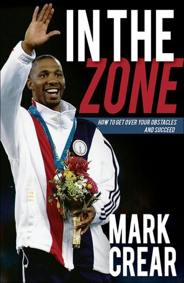<em>In the Zone: How to Get over Your Obstacles and Succeed</em>by Mark Crear(Abingdon Press, $16.99)
