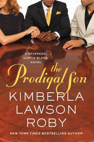 <strong><em>The Prodigal Son</em> </strong>(Grand Central Publishing $24.98) byKimberla Lawson Roby