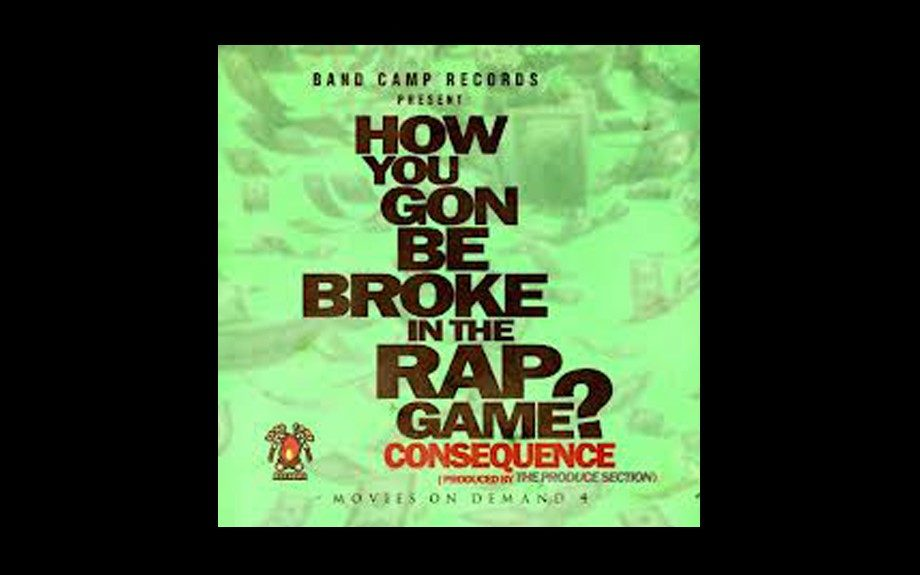 """Consequence ft. Chazo – """"How You Gon be Broke in the Rap Game"""""""