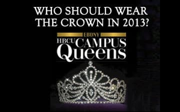 EBONY HBCU Campus Queens 2013!