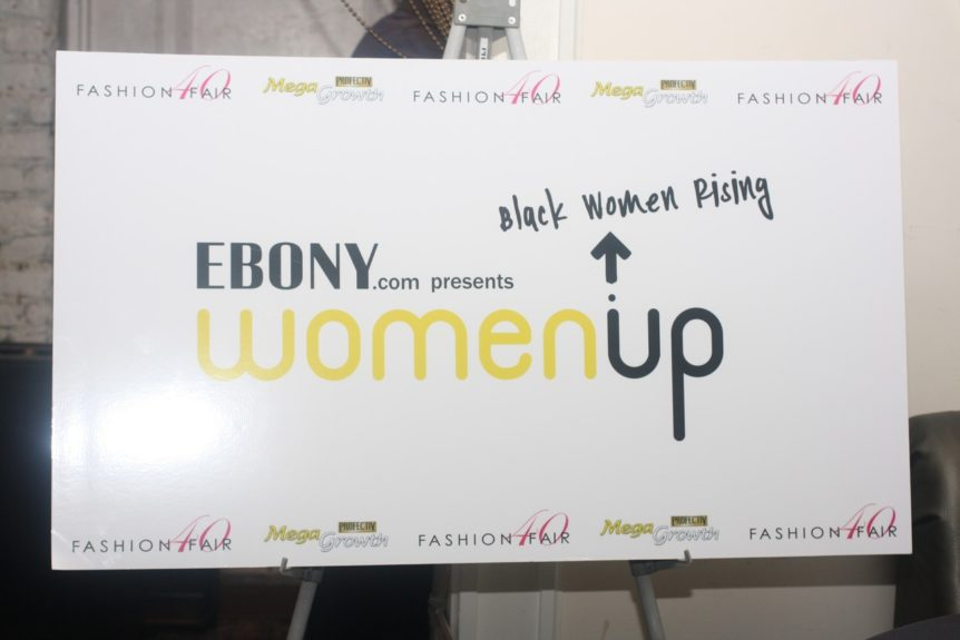 Women Up: Black Women Rising Was proudly sponsored by Strength of Nature/MegaGrowth and Fashion Fair