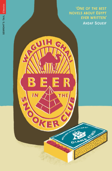<em><strong>Beer in the Snooker Club</strong></em>, by Waguih Ghali
