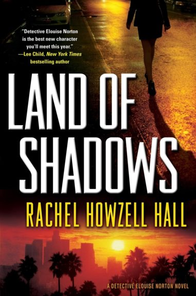 <strong><em>Land of Shadows</em> (Forge $24.99) by Rachel Howzell Hall</strong>