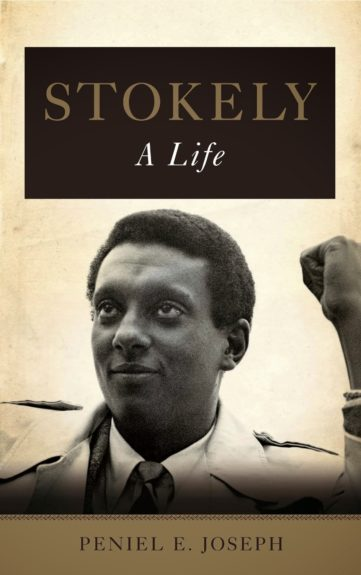 <strong><em>Stokely: A Life</em></strong> (Basic, $29.99) by Peniel E. Joseph