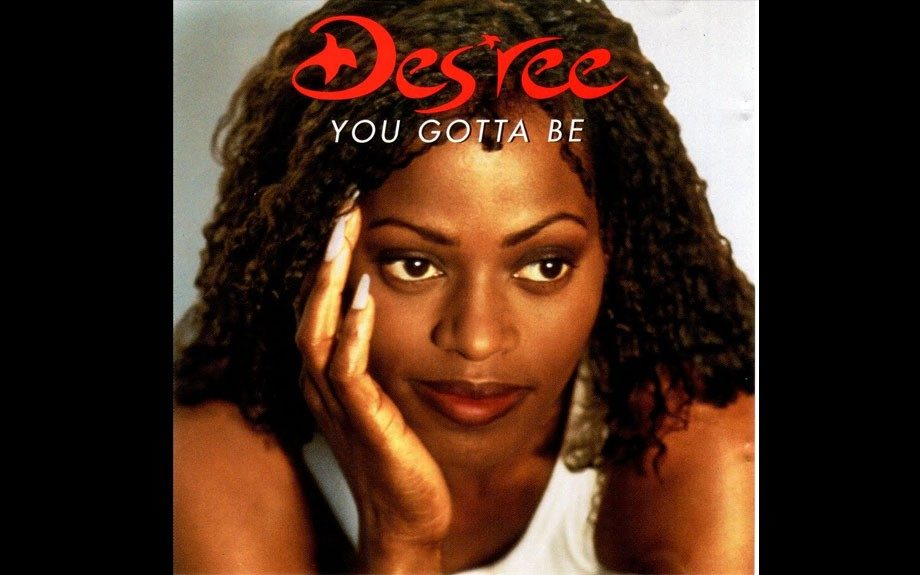 """You Gotta Be"" by Des'ree"