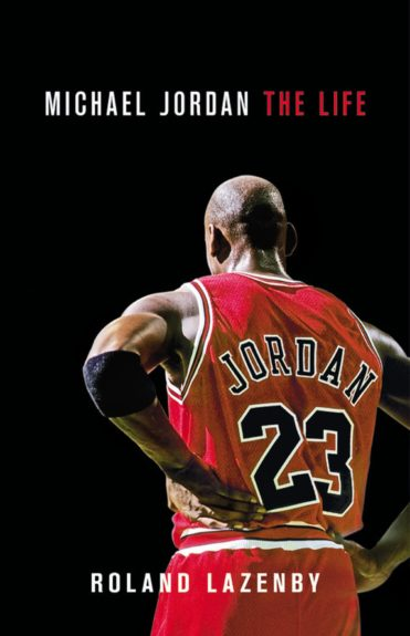 <strong><em>Michael Jordan: The Life</em> </strong>(Little, Brown & Company $35) by Roland Lazenby
