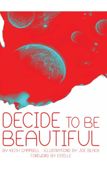 "<em>Decide to Be Beautiful:</em> ""If I had to describe this book in one word, it would be 'freedom'.""($25; keithcampbell.com starting November 1st)"