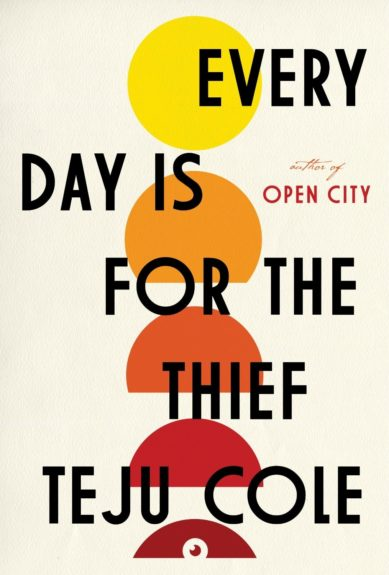 <strong><em>Every Day Is for the Thief</em></strong> (Random House, $23) by Teju Cole