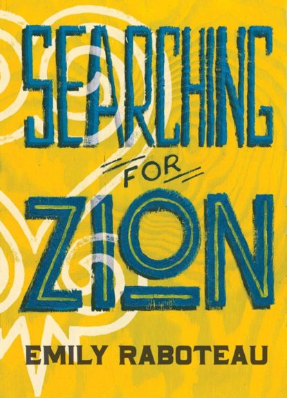 <em>Searching for Zion</em>by Emily Raboteau(Grove Press, $17)