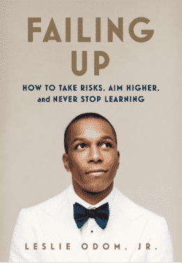 Leslie Odom Jr.'s book, Failing Up: How to Take Risks, Aim Higher, and Never Stop Learning