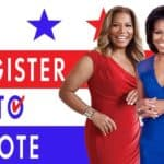 Register to Vote, Michelle Obama, Queen Latifah
