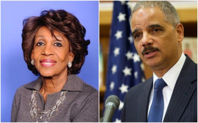 Eric Holder, Maxine Waters